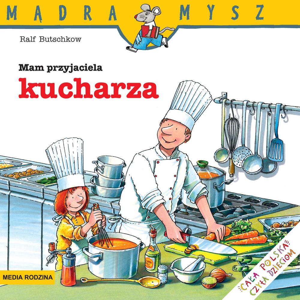 Madra Mysz Mam przyjaciela kucharza okladka.indd